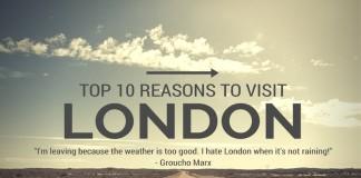 top 10 reasons to visit london