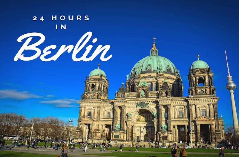 10 Reasons You Will Love to Explore Berlin in a Day