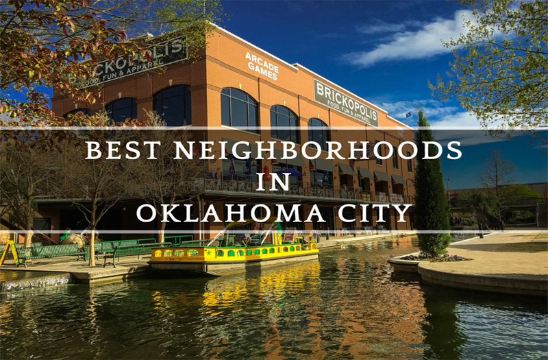 Best Neighborhoods In Oklahoma City You Need To Know About