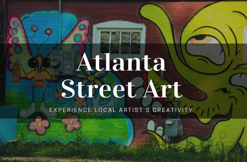 Why Finding the Best Atlanta Street Art Is Worth Your Effort?