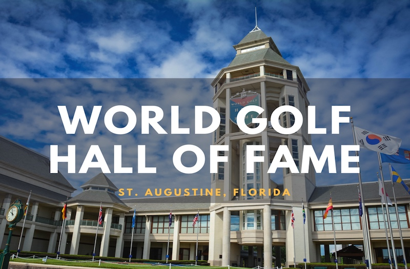 World Golf Hall Of Fame How To Enjoy An Amazing Experience