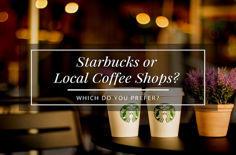 Starbucks or Local Coffee Shops - How to Enjoy the Best Drink?
