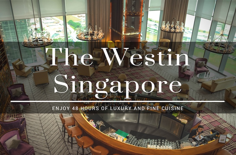 The Westin Singapore Hotel - How to Enjoy 48 Hours of Luxury?