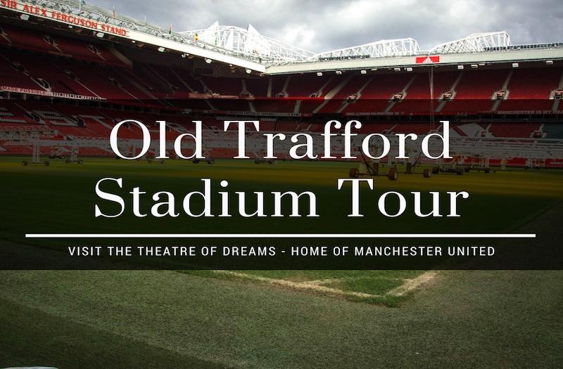 Do You Love Football Enjoy An Old Trafford Stadium Tour