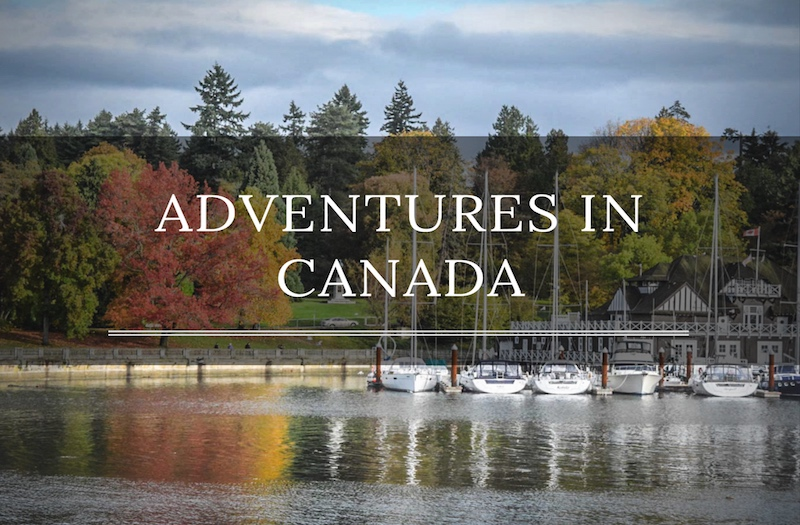Adventures in Canada - A Travel Guide That Will Inspire You To Visit