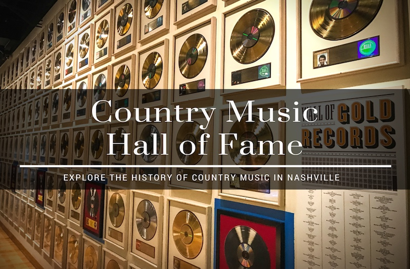 Country Music Hall Of Fame Tour How To Enjoy The Best Of Nashville