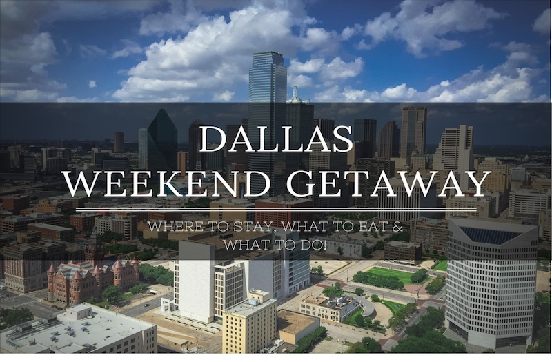 How to Experience a Perfect Weekend Getaway in Dallas?