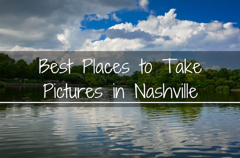 Best Places To Put A Small Tattoo: How To Find The Best Places To Take Pictures In Nashville