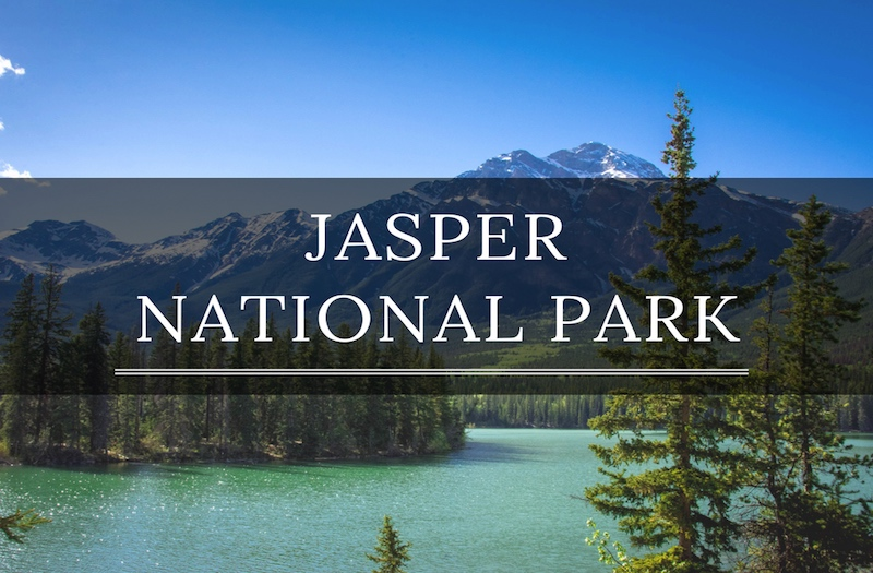Amazing Things To Do In Jasper National Park When You Visit