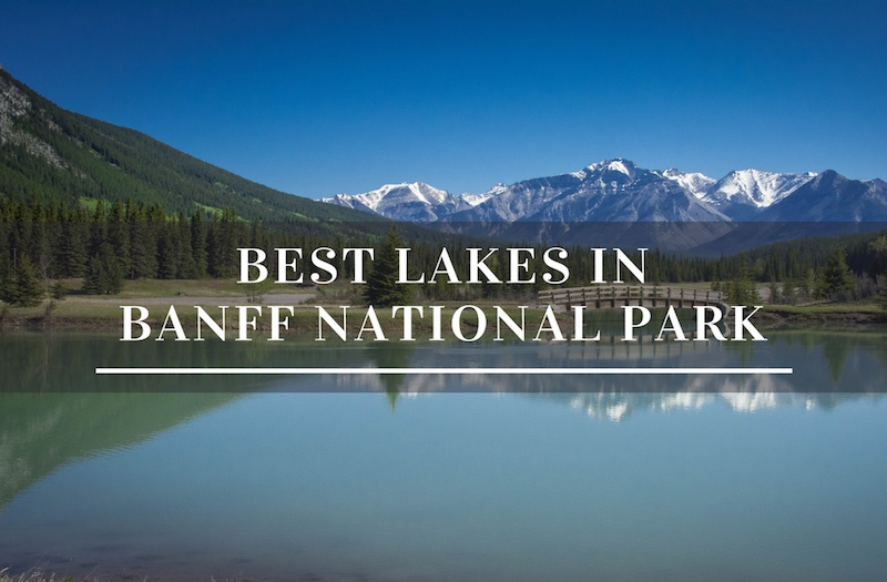 10 Best Lakes in Banff National Park You Need to Experience
