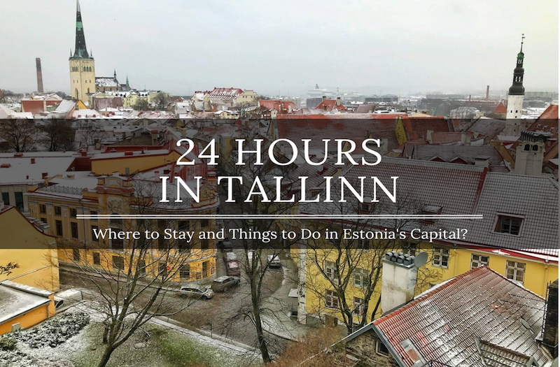 24 Hours in Tallinn – How to Experience the Best of the Old Town?