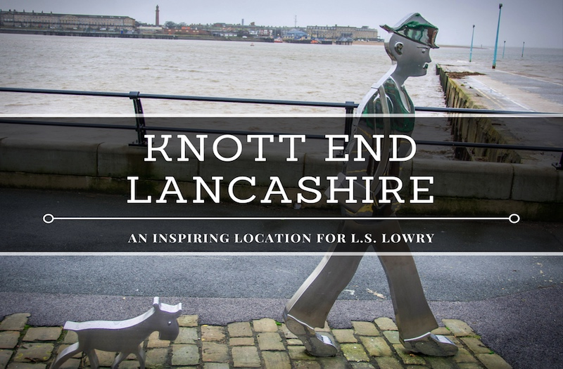 Why Knott End Is the Best Place to Learn About LS Lowry?