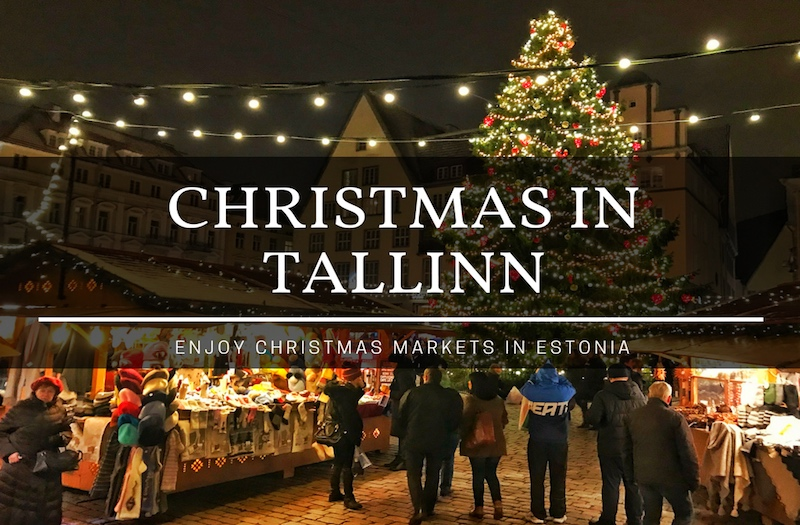 Is It Christmas.Christmas In Tallinn Why Is It The Best Time To Visit Estonia