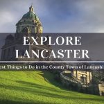 best things to do in lancaster uk