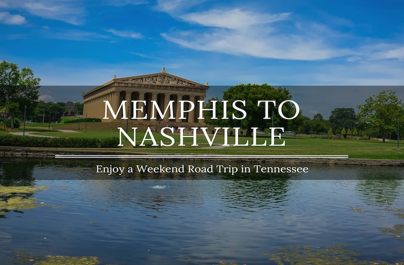 How to Enjoy a Weekend Road Trip from Memphis to Nashville?