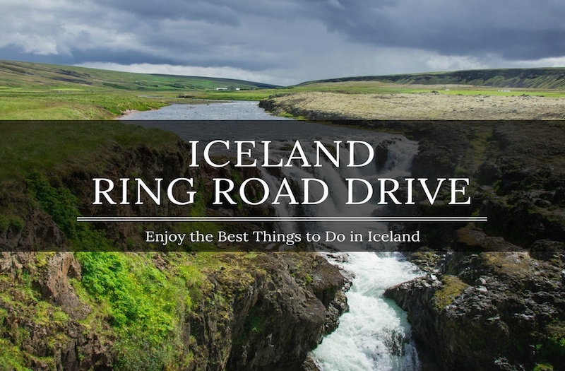 10 Amazing Things to Do Around the Iceland Ring Road