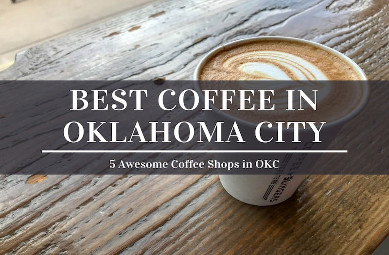 Best Coffee in Oklahoma City – 5 Places Not to Be Missed