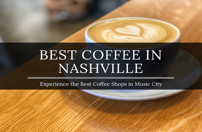 Best Coffee in Nashville - Local Spots Not to Be Missed