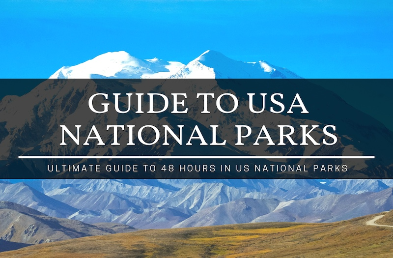 USA National Parks – Enjoy the Best Things to Do in 48 Hours