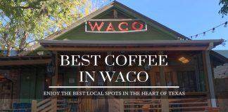 best coffee in waco