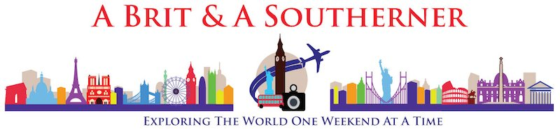 A Brit and A Southerner - Exploring the world one weekend at a time